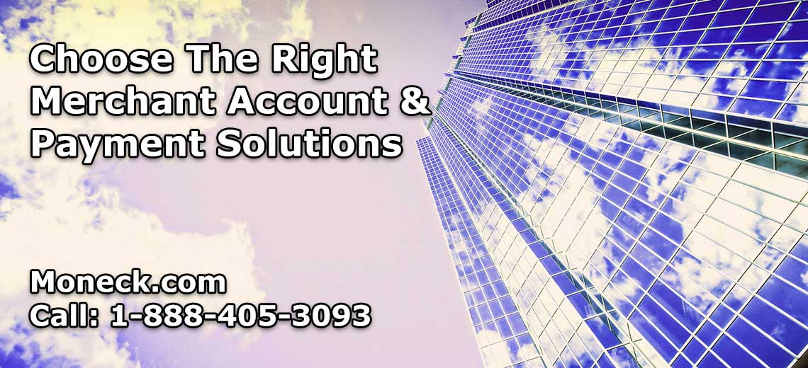 The Right Merchant Account & Payment Solutions
