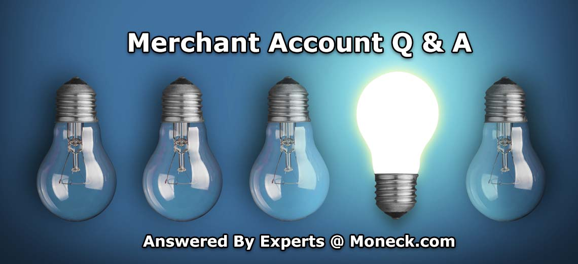 Merchant Account Questions and Answers